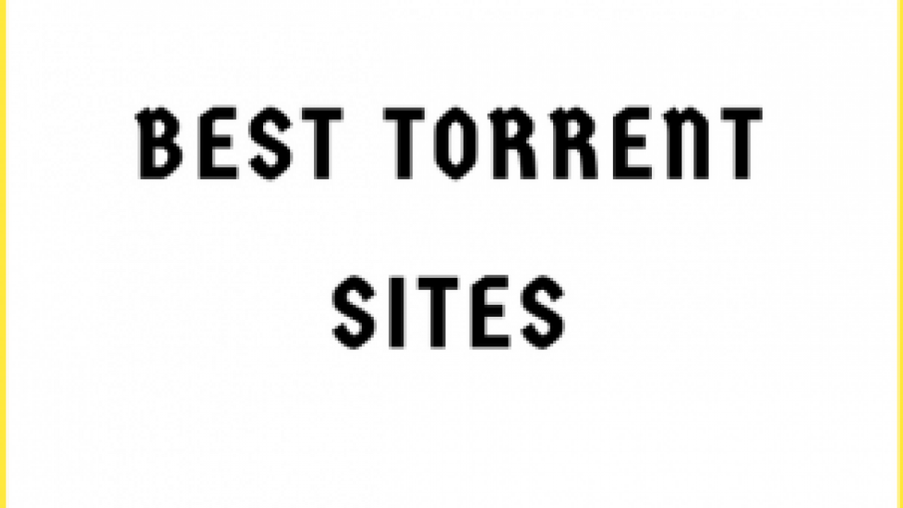 Top 20 most best torrent sites 2019 {Updated} - Techdady